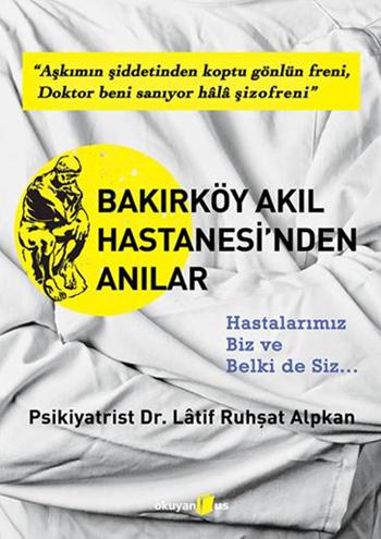 latif_ruhsat_alpkan_bakirkoy_akil_hastanesinden_anilar
