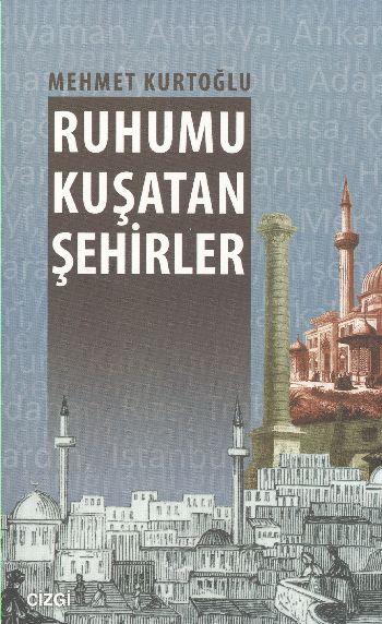 mehmet_kurtoglu_ruhumu_kusatan_sehirler