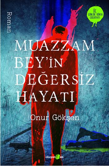 onur_goksen_muazzam_beyin_degersiz_hayati