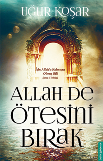 ugur_kosar_Allah_De_otesini_birak