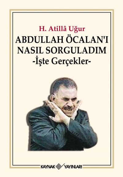 abdullah_ocalani_nasil_sorguladim_hasan_atilla_ugur