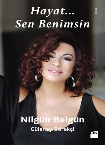 hayat_sen_benimsin_nilgun_belgun
