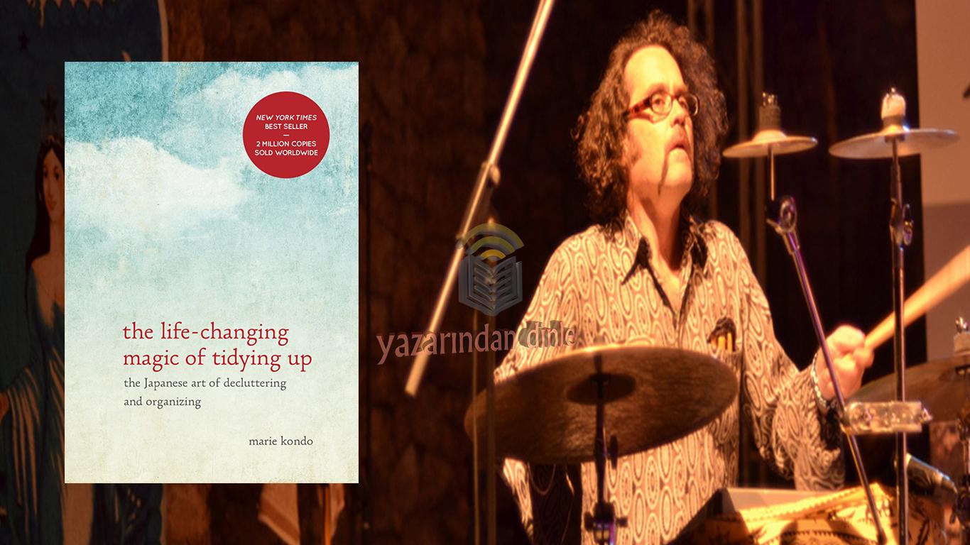 Hayatı Sadeleştirmek İçin Derle Topla Rahatla-Marie Kondo-Levent Akman