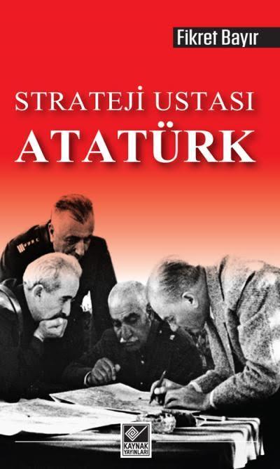 Strateji Ustası Atatürk - Fikret Bayır