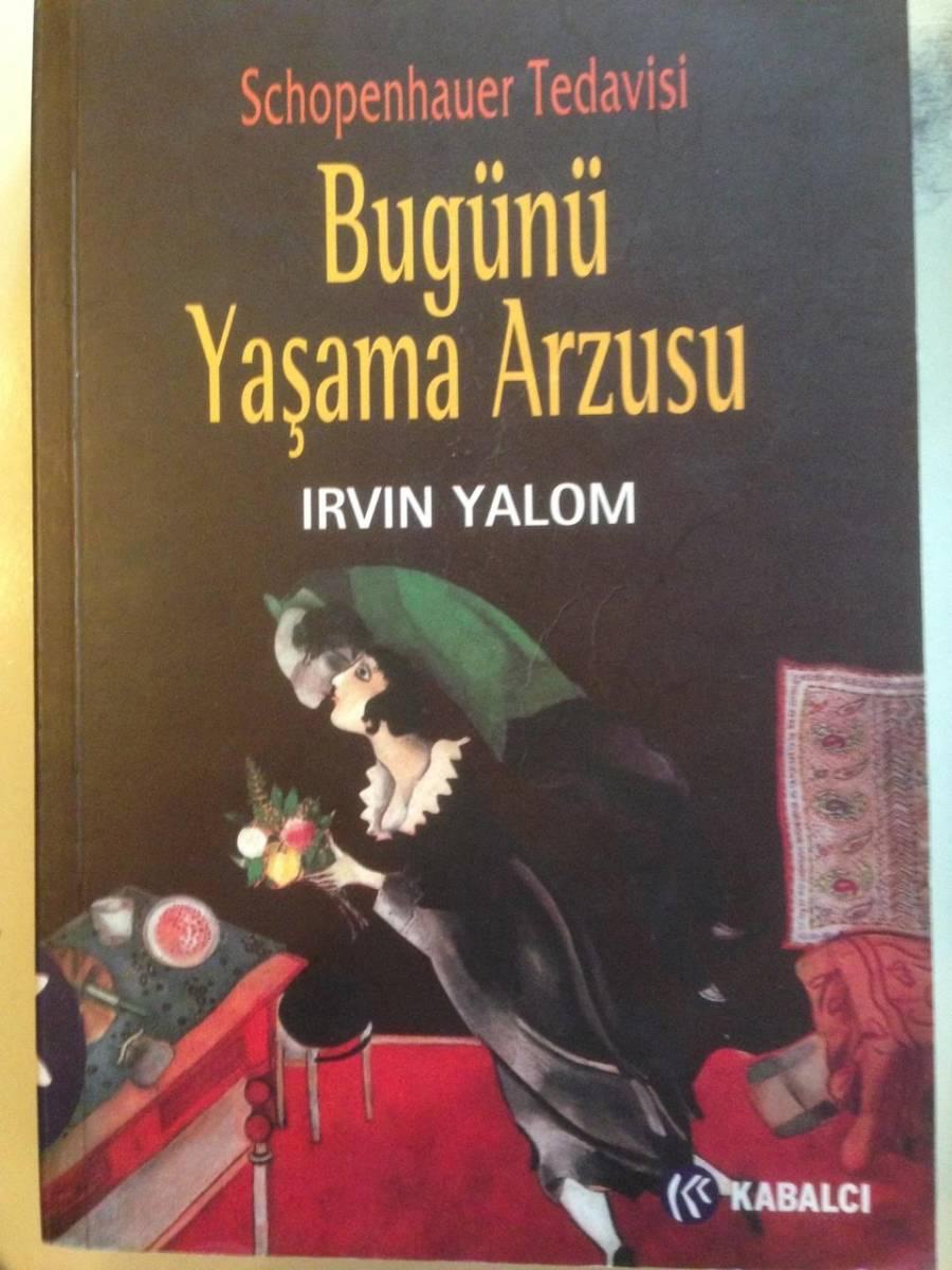 irvin_yalom_bugunu_yasama_arzusu