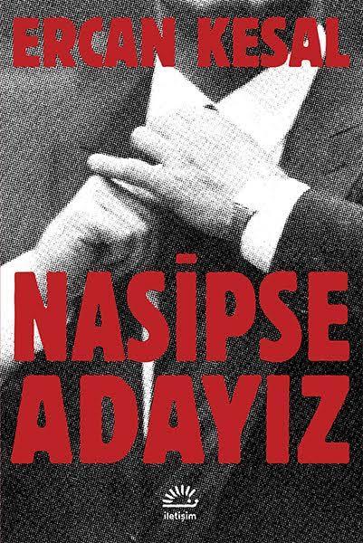 Nasipse Adayız - Ercan Kesal