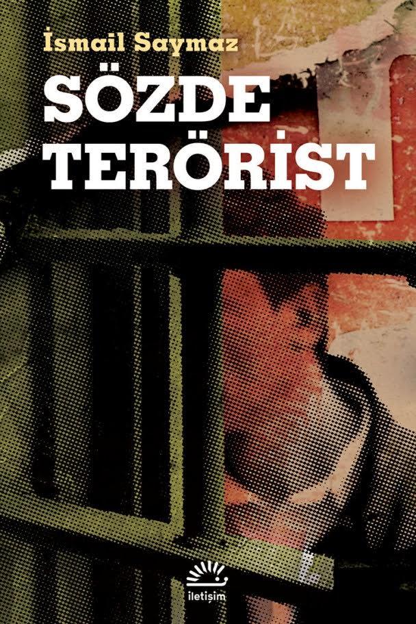 Sözde Terörist – İsmail Saymaz