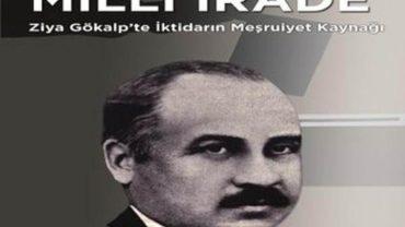 Milli İrade (Ziya Gökalp'te İktidarın Meşrutiyet Kaynağı) – Mustafa Yiğit