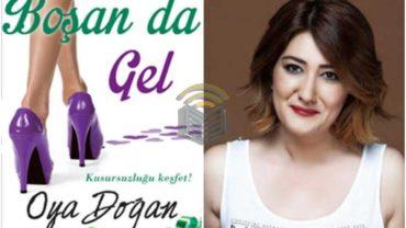 oya_dogan_bosan_da_gel