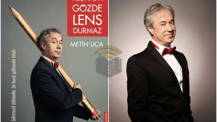 metin_uca_alismadik_gozde_lens_durmaz